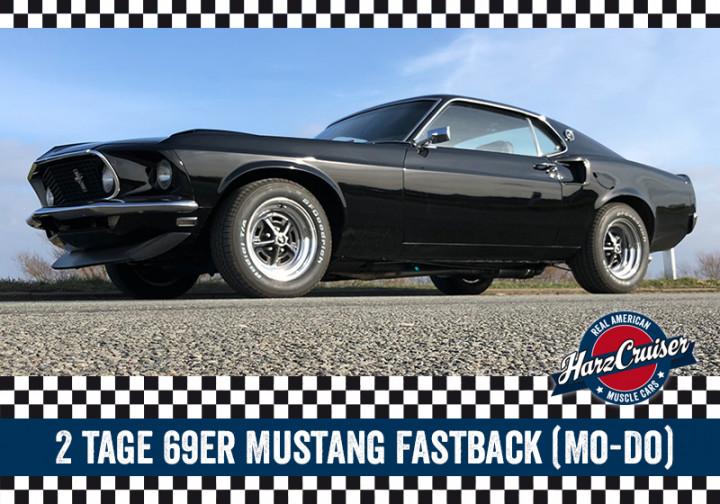 2 Tage 69er Mustang Fastback fahren (Mo-Do)