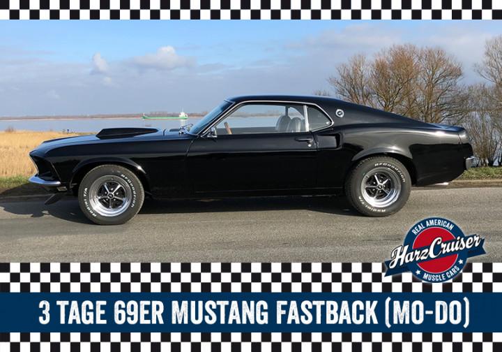 3 Tage 69er Mustang Fastback fahren (Mo-Do)