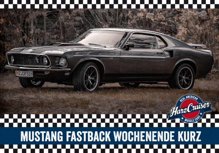 67er/69er Mustang Fastback Wochenende kurz - Samstag bis Montag
